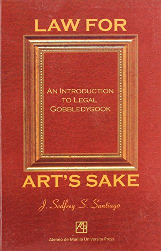 9789715506151: Law for Art's Sake: An Introduction to Legal Gobbledygook