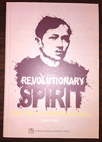 9789715506328: Revolutionary Spirit: Jose Rizal in Southeast Asia