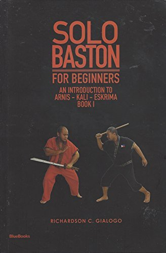 9789715507479: SOLO BASTON FOR BEGINNERS (AN INTRODUCTION TO ARNIS - KALI - ESKRIMA BOOK 1)