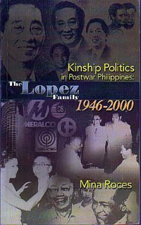 Kinship politics in postwar Philippines: The Lopez: Mina Roces