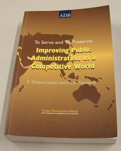 To Serve and to Preserve: Improving Public Administration in a Competitive World