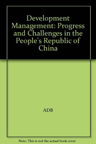 Development Management: Progress and Challenges in the People's Republic of China