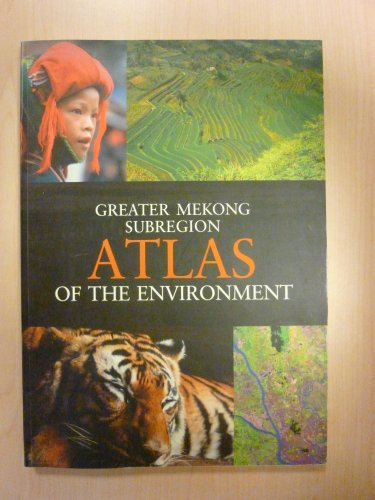 9789715614993: Greater Mekong Subregion Atlas of the Environment