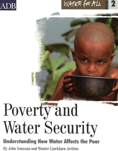 Poverty And Water Security: Understanding How Water Affects The Poor (Asian D.