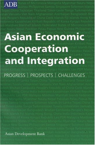9789715615495: Asian Economic Cooperation and Integration: Progress, Prospects, Challenges