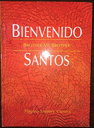 Brother, My Brother: A collection of stories (Filipino literary classics): Santos, Bienvenido N