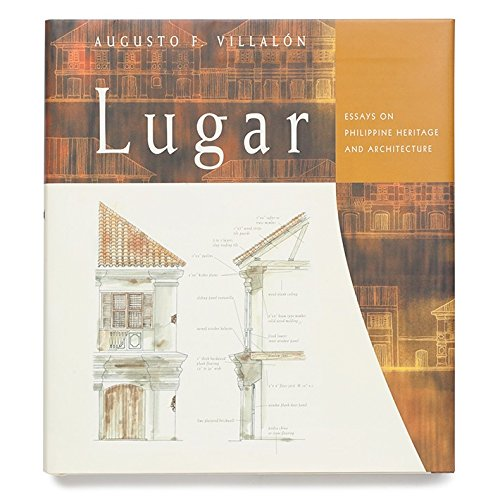Lugar Essays on Philippine Heritage and Architecture: Villalon, Augusto
