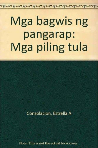 Mga Bagwis Ng Pangarap: Mga Piling Tula: Consolacion, Estrella A.