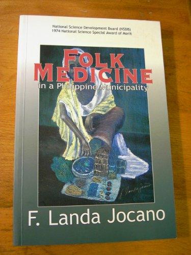 Folk Medicine in a Philippine Municipality: JOCANO (F. Landa)