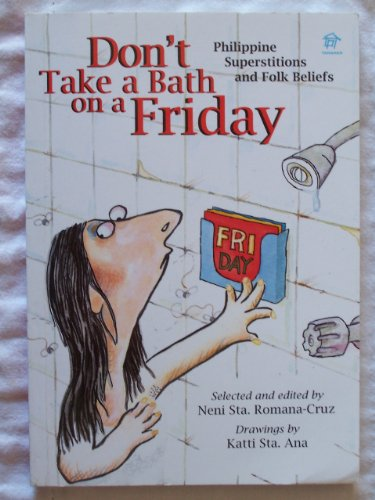 9789716300604: Don't Take A Bath On A Friday (Philippine Superstitions and Folk Beliefs) - Philippine Book