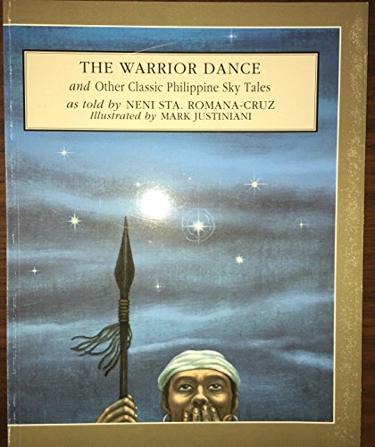 9789716300703: The Warrior Dance and Other Classic Philippine Sky Tales