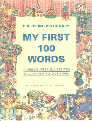 9789716300826: Philippine Pictionary: My First 100 Words (A Child's First Illustrated English-Pilipino Dictionary)