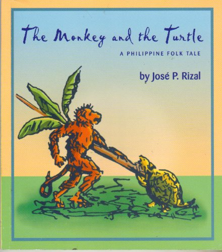 The Monkey and the Turtle ,A Philippine: Jose P. Rizal