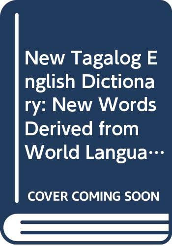 9789716860412: New Tagalog English Dictionary: New Words Derived from World Languages : Easy Way to Speak Philippino