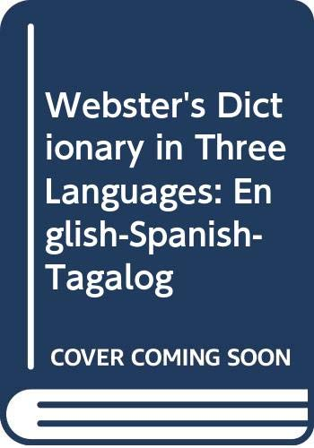 9789716860443: Webster's Dictionary in 3 Languages: English, Spanish, Tagalog