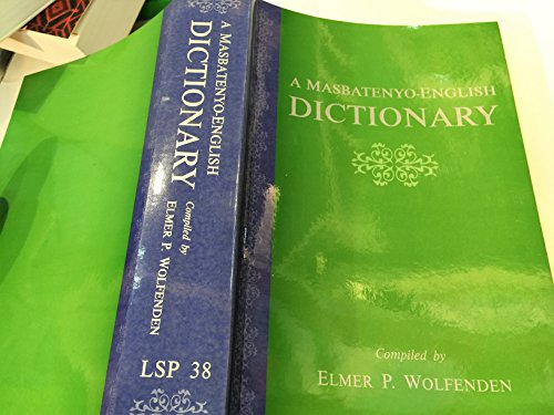 A Masbatenyo-English Dictionary: Elmer P. Wolfenden