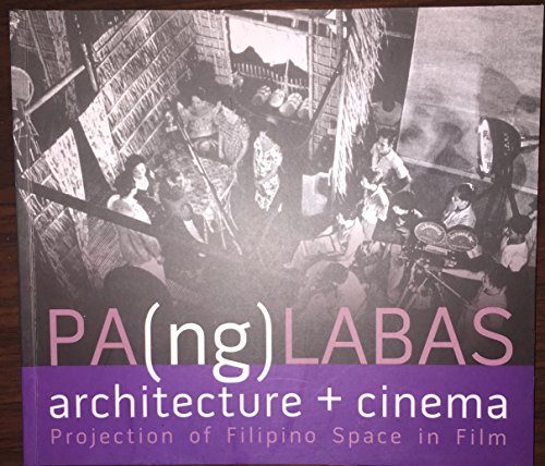 9789718141267: PA(ng)LABAS Architecture + Cinema: Projection of Filipino Space in Film