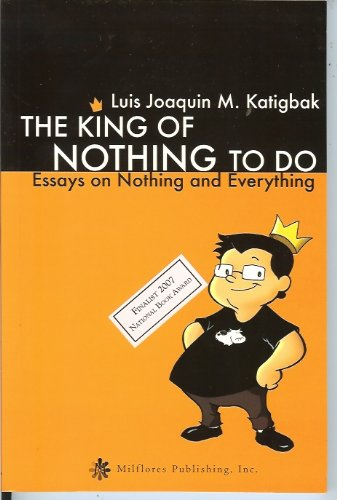 9789718280522: The King Of Nothing To Do (Essays on Nothing and Everything)