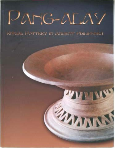 9789718551332: Pang-Alay: Ritual Pottery in Ancient Philipines