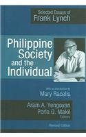 Philippine Society and the Individual: Selected Essays of Frank Lynch (Paperback): Frank Lynch