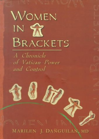 9789718686140: Women in Brackets: A Chronicle of Vatican Power and Control