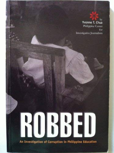 9789718686263: Robbed : An Investigation of corruption in Philippine Education