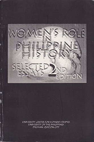 WOMEN'S ROLE in PHILIPPINE HISTORY: SELECTED ESSAYS *: University Center for Women¿s Studies; ...
