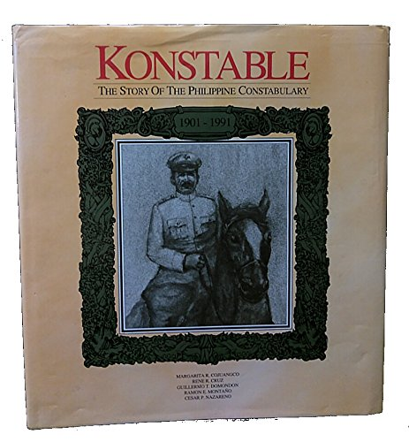 9789718814017: Konstable: The story of the Philippine Constabulary, 1901-1991