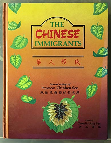 The Chinese Immigrants: Selected Writings of Professor Chinben See: See, Chinben;De La Salle ...
