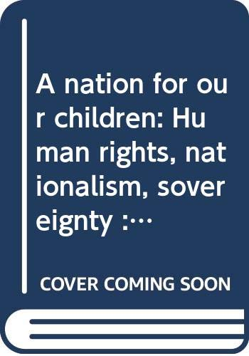 9789719108801: A nation for our children: Human rights, nationalism, sovereignty : selected writings of Jose W. Diokno