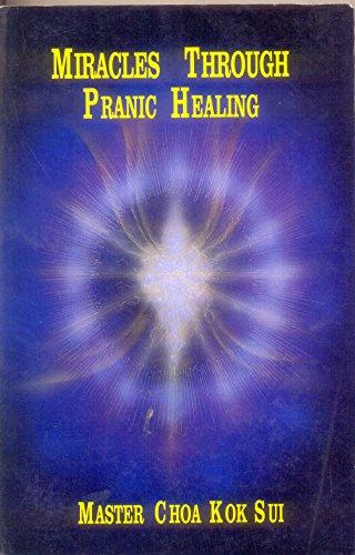 9789719110644: Miracles through pranic healing