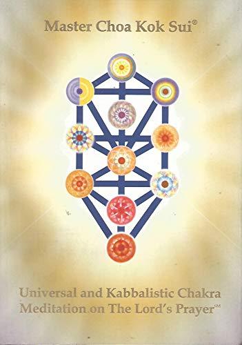 Universal and Kabbalistic Chakra Meditation on the Lord's Prayer: Master Choa Kok Sui