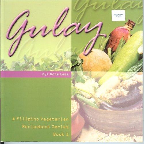 gulay (A Filipino Vegetarian Recipebook Series, Book 1): Nona Lema