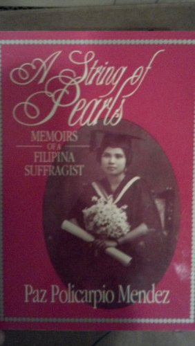 9789719137009: A string of pearls: Memoirs of a Filipina suffragist