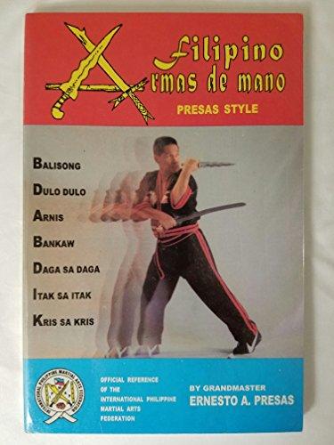 9789719153719: Filipino Armas de mano Presas Style: Balisong, Dulo Dulo, Arnis, Daga sa Daga, Itak sa itak, Kris sa Kris