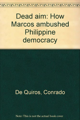 9789719167037: Dead aim: How Marcos ambushed Philippine democracy