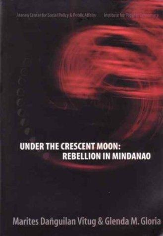 9789719167976: Under the Crescent Moon: Rebellion in Mindanao