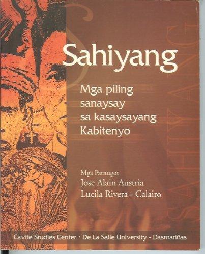 9789719170631: Sahiyang: Mga piling sanaysay sa kasaysayang Kabitenyo (Tagalog Edition)