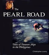 The Pearl Road: Tales of Treasure Ships in the Philippines: Loviny, Christophe