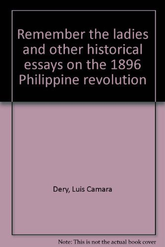 Remember the Ladies and Other Historical Essays: Dery, Luis Camara