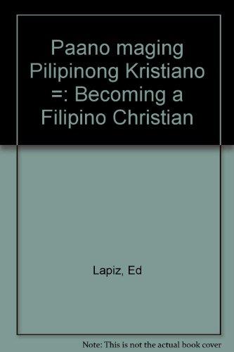 9789719187400: Paano maging Pilipinong Kristiano =: Becoming a Filipino Christian