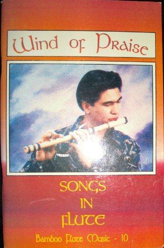 Wind of Praise: Songs in Flute (Bamboo Flute Music): Ursua, Dante