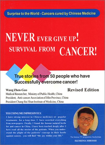 Never Ever Give Up! Survival From Cancer!: Guo, Wang Zhen