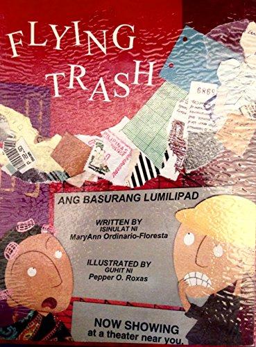 Flying Trash: Ang Basurang Lumilipad: MaryAnn Ordinario-Floresta