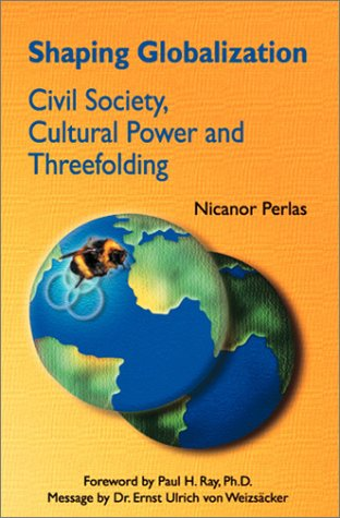9789719223306: Shaping Globalization: Civil Society, Cultural Power, and Threefolding