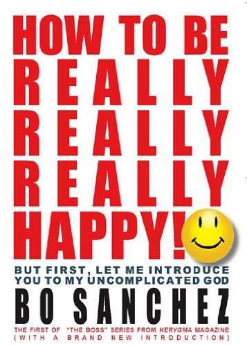 9789719261391: How to Be Really, Really, Really Happy (The Boss from Kerygma Collection, First)