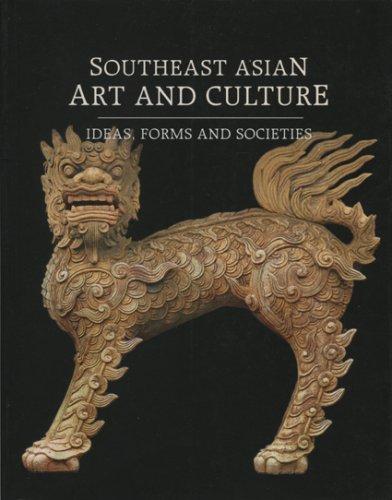 Southeast Asian Art and Culture: Ideas, Forms,: Aurora Roxas-Lim