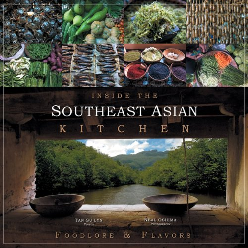 Inside the Southeast Asian Kitchen: Foodlore and Flavors: Artpostasia PTE Ltd.