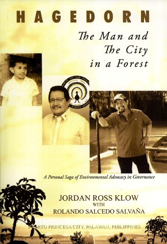 Hagedorn: The Man and the City in a Forest, a Personal Saga of Environmental Advocacy in Governance...
