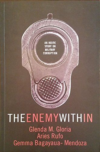 9789719473640: The Enemy Within: An Inside Story on Military Corruption [Philippine Import]